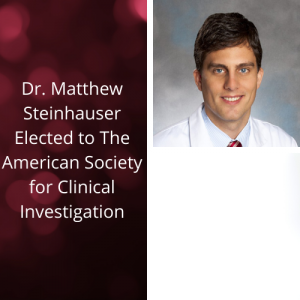 Dr. Matthew L. Steinhauser Elected to The American Society for Clinical Investigation
