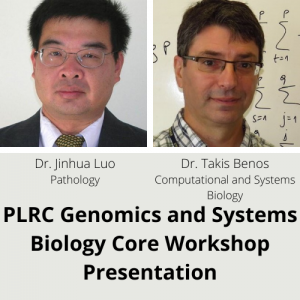 PLRC Genomics and Systems Biology Core Workshop Presentation- Dr. Takis Benos and Dr. Jianhua Luo